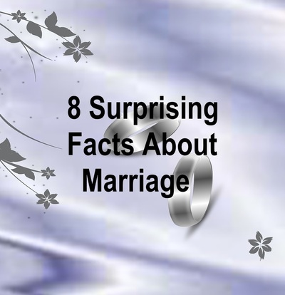 8 Surprising Facts About Marriage