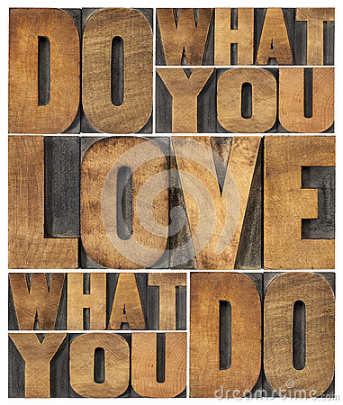 Do what you love. Courtesy of Dreamstrime.com